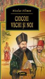 Ciocoii noi si vechi de Nicolae Filimon - Rezumat pe capitole