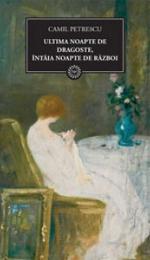 Elemente de noutate in estetica romanului: Romanul Subiectiv - Ultima noapte de dragoste, intaia noapte de razboi de Camil Petrescu