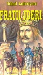 Mihail Sadoveanu Fratii Jderi - epopee a domniei lui Stefan cel Mare